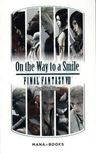 Kazushige Nojima - On the Way to a Smile Final Fantasy VII.
