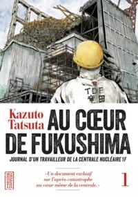 Kazuto Tatsuta - Au coeur de Fukushima Tome 1 : .