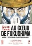 Kazuto Tatsuta - Au coeur de Fukushima Tome 2 : .