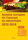 Kazutoyo Yasukawa et Amélie Dalstein - Annales corrigées de l'internat en odontologie 2012-2016.