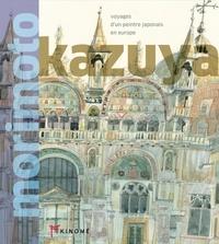 Voyages d'un peintre japonais en Europe- Edition français-anglais-japonais - Kazuya Morimoto |