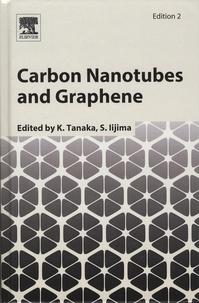 Kazuyoshi Tanaka et S Iijima - Carbon Nanotubes and Graphene.