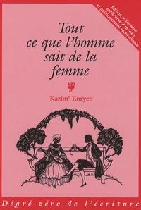 Kazym' Enryen - Tout ce que l'homme sait de la femme.