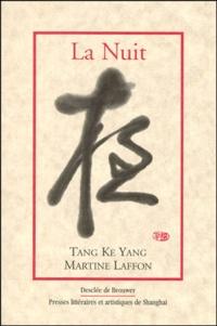 Ke-Yang Tang et Martine Laffon - La nuit. Du crépuscule à l'aube.