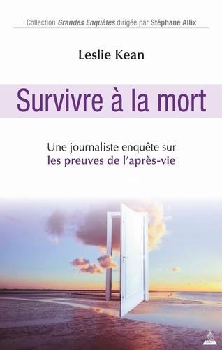 Kean - Survivre a la mort - Une journaliste enquête sur les preuves de l'après-vie.