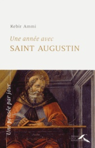 Kebir Ammi - Une année avec Saint Augustin.