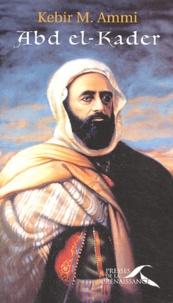 Kebir Mustapha Ammi - Abd el-Kader.