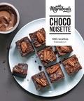 Keda Black et Sandra Mahut - Choco noisette - 100 recettes.