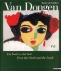 Kees Van Dongen et Maïthé Vallès-Bled - Van Dongen - Du Nord et du Sud : From the North and the South.