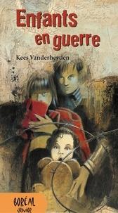 Kees Vanderheyden - Enfants en guerre.