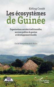 Les écosystèmes de Guinée - Organisations sociales traditionnelles, services publics de gestion et développement durable - Cas de lécosystème de la Mafou.pdf