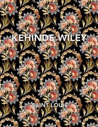 Kehinde Wiley - Kehinde Wiley : Saint Louis.