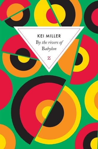 Kei Miller - By the rivers of Babylon.