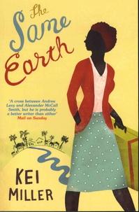 Kei Miller - The Same Earth.