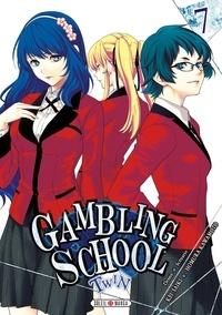 Livres téléchargements audio Gambling School Twin Tome 7 par Kei Saiki, Homura Kawamoto (French Edition) FB2 MOBI CHM 9782302080515