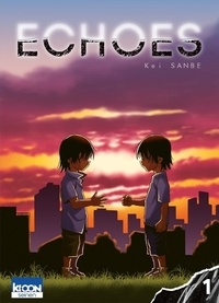 Kei Sanbe - Echoes Tome 1 : .