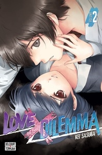 Kei Sasuga - Love X Dilemma Tome 2 : .
