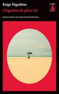 Keigo Higashino - L'équation de plein été.