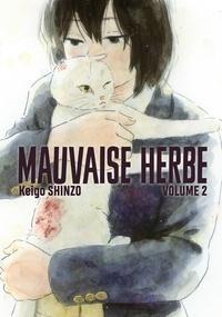 Keigo Shinzo - Mauvaise herbe Tome 2 : .
