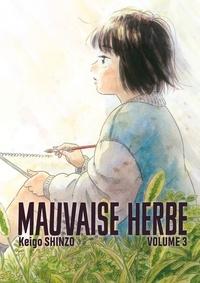 Keigo Shinzo - Mauvaise herbe Tome 3 : .