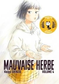 Keigo Shinzo - Mauvaise herbe Tome 4 : .