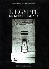 Keiichi Tahara - L'Égypte de Keiichi Tahara.