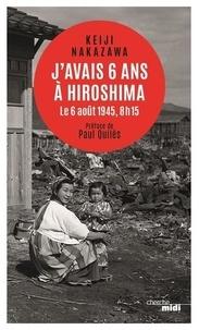 Keiji Nakazawa - J'avais six ans à Hiroshima - Le 6 août 1945, 8h15.