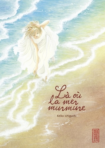 Keiko Ichiguchi - Là où la mer murmure, tome 0.
