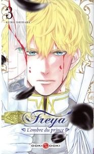 Téléchargements mp3 gratuits ebooks Freya, l'ombre du prince Tome 3 par Keiko Ishihara