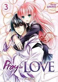 Keiko Sakano - Pray for Love Tome 3 : .