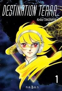 Keiko Takemiya - Destination Terra Tome 1 : .