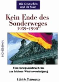 Kein Ende des Sonderweges 1939-1990 - Von der Friedensfront un dder Polengarantie Londons bis zur kleinen Wiedervereinigung.