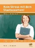 Kein Stress mit dem Staatsexamen! - 22 Tipps für einen erfolgreichen Abschluss des Referendariats (Alle Klassenstufen).