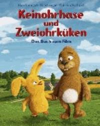 Keinohrhase und Zweiohrküken - Das Buch zum Film.