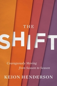 Keion Henderson - The Shift - Courageously Moving from Season to Season.