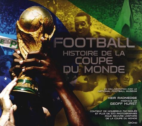 Keir Radnedge - Football - Histoire de la Coupe du Monde.