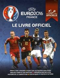 Keir Radnedge - UEFA Euro 2016 France - Le livre officiel.