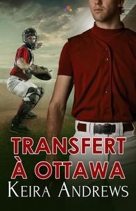 Keira Andrews - Transfert à Ottawa.