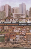 Keisha-Khan Y Perry - Black Women against the Land Grab - The Fight for Racial Justice in Brazil.