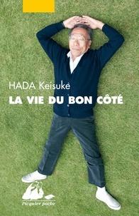 Keisuke Hada - La Vie du bon côté.