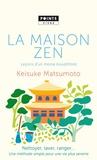 Keisuke Matsumoto - La maison zen - Leçons d'un moine bouddhiste.