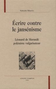 Keisuke Misono - Ecrire contre le jansénisme - Léonard de Marandé polémiste vulgarisateur.