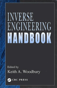 Keith-A Woodbury - Inverse Engineering Handbook.