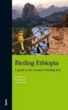 Keith Barnes et Ken Behrens - Birding Ethiopia : a guide to the country's birding sites.
