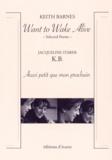 Keith Barnes et Jacqueline Starer - Want to Wake Alive ; KB ; Aussi petit que mon prochain.