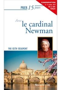 Keith Beaumont - Prier 15 jours avec le cardinal Newman.