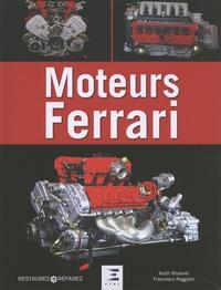 Keith Bluemel et Francesco Reggiani - Moteurs Ferrari - 15 moteurs Ferrari de légende, de 1947 à nos jours.