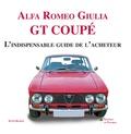 Keith Booker - Alfa Roméo Giulia GT Coupé, l'indispensable guide de l'acheteur.