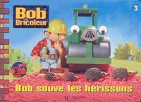 Keith Chapman - Bob sauve les hérissons.