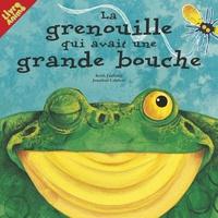 Keith Faulkner et Jonathan Lambert - La grenouille qui avait une grande bouche.